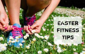 Easter Fitness Tips