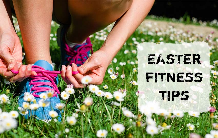 Easter Fitness Tips